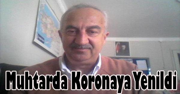 koronaya yakalanan muhtar hayatını kaybetti