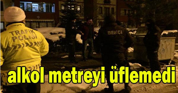 Alkollü sürücü polislere zorluk çıkardı