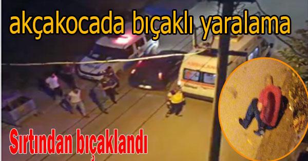 osmaniye mahallsesinde Çıkan Kavgada Bir kişi sırtından bıçaklandı